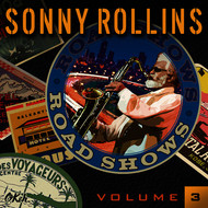 Sonny Rollins - Road Shows, Vol. 3