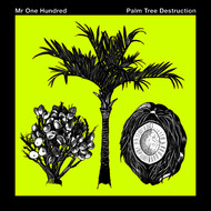 Albumcover Mr One Hundred - Palm Tree Destruction