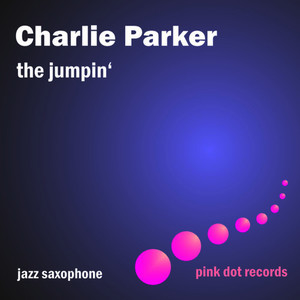 Albumcover Charlie Parker - The Jumpin' - Jazz Saxophone