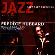 Jazz Cafe Presents Freddie Hubbard
