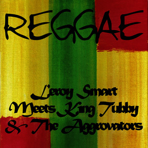 Albumcover Leroy Smart - Leroy Smart Meets King Tubby & The Aggrovators