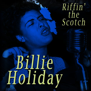 Albumcover Billie Holiday - Riffin' the Scotch