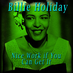 Albumcover Billie Holiday - Nice Work If You Can Get It