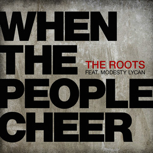 Albumcover The Roots / Greg Porn / Modesty Lycan - When The People Cheer