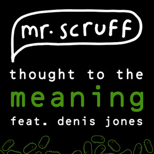 Albumcover Mr. Scruff featuring Denis Jones - Thought To The Meaning