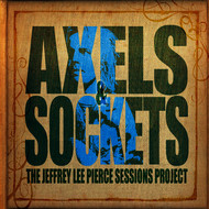 Various Artists - The Jeffrey Lee Pierce Sessions Project: Axels & Sockets