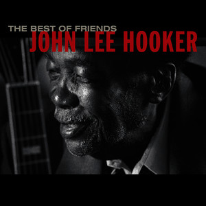 Albumcover John Lee Hooker - Best Of Friends