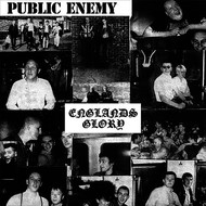 Public Enemy - Englands Glory