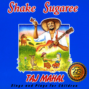 Albumcover Taj Mahal - Shake Sugaree: Taj Mahal Sings And Plays For Children