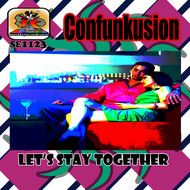 Confunkusion - Let's Stay Together