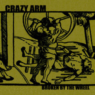 Crazy Arm - Broken By the Wheel