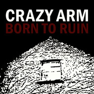 Crazy Arm - Born to Ruin