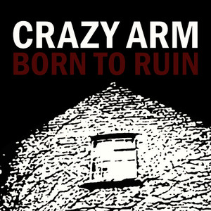 Albumcover Crazy Arm - Born to Ruin