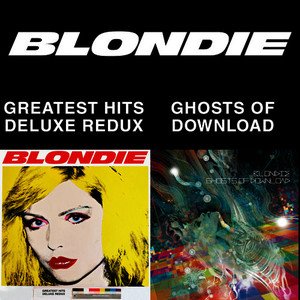 Albumcover Blondie - Blondie 4(0)-Ever: Greatest Hits Deluxe Redux / Ghosts Of Download