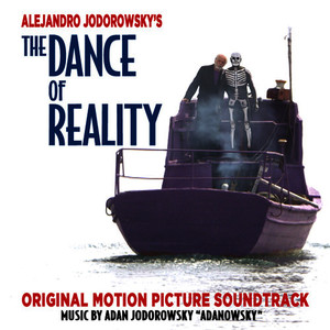 "Albumcover Adan Jodorowsky ""Adanowsky"" - The Dance Of Reality (Original Motion Picture Soundtrack)"
