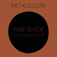 Mo Kolours - Mike Black (John Wizards Remix)