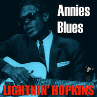 Lightnin' Hopkins - Annies Blues