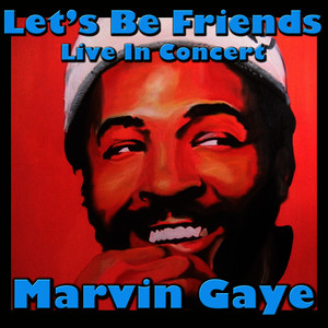 Albumcover Marvin Gaye - Let's Be Friends: Live in Concert