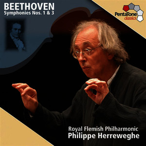 Albumcover Philippe Herreweghe - Beethoven: Symphonies Nos. 1 & 3