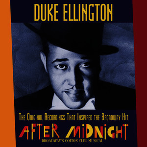 "Albumcover Duke Ellington - The Original Recordings That Inspired the Broadway Hit ""AFTER MIDNIGHT"""