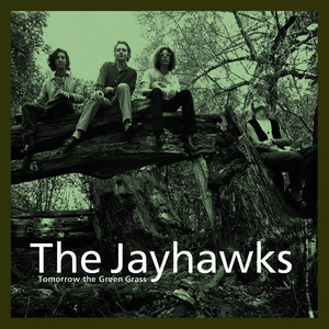 Albumcover The Jayhawks - Tomorrow The Green Grass (Legacy Edition)