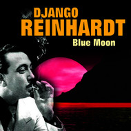 Albumcover Django Reinhardt - Blue Moon (Some of His Best Hits and Songs)
