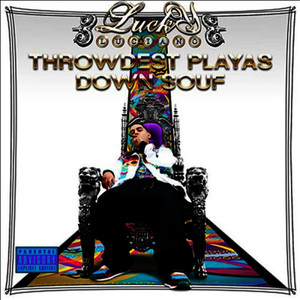 Albumcover Lucky Luciano - Throwdest Playas Down Souf