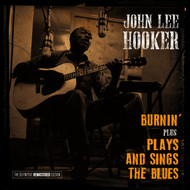 John Lee Hooker - Burnin' + Plays and Sings the Blues (Bonus Track Version)