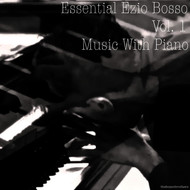 Ezio Bosso - Ezio Bosso Essential - Music With Piano - Vol. 1