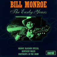 Bill Monroe - The Early Years