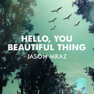 Albumcover Jason Mraz - Hello, You Beautiful Thing