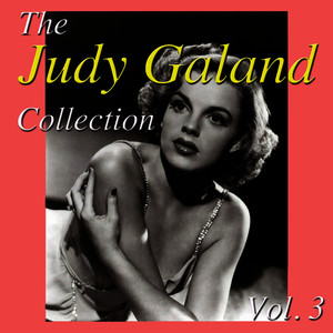 Albumcover Judy Garland - The Judy Garland Collection, Vol. 3