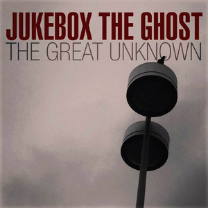 Albumcover Jukebox The Ghost - The Great Unknown - Single
