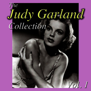 Albumcover Judy Garland - The Judy Garland Collection, Vol. 1