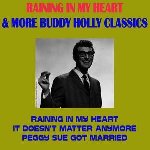 Albumcover Buddy Holly - Raining in My Heart & More Buddy Holly Classics