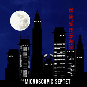 Albumcover The Microscopic Septet - Manhattan Moonrise