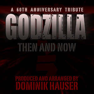 Albumcover Dominik Hauser - Godzilla: Then and Now (A 60th Anniversary Tribute)