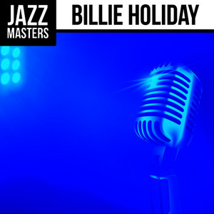 Albumcover Billie Holiday - Jazz Masters: Billie Holiday