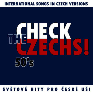 Albumcover Various Artists - Check The Czechs! 50´s - international songs in Czech versions