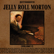Albumcover Jelly Roll Morton - Jazz Chronicles: Jelly Roll Morton, Vol. 1