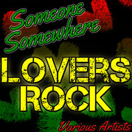 Albumcover Various Artists - Someone Somewhere: Lovers Rock