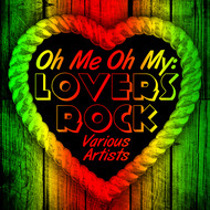 Albumcover Various Artists - Oh Me Oh My: Lovers Rock