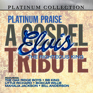 Albumcover Various Artists - A Gospel Tribute to Elvis: The Righteous