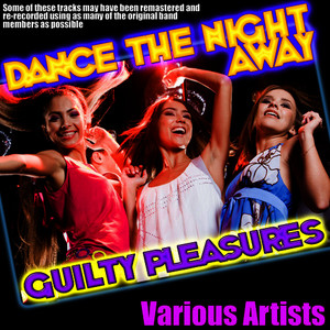 Albumcover Various Artists - Dance the Night Away - Guilty Pleasures