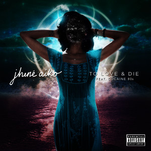 Albumcover Jhené Aiko / Cocaine 80s - To Love & Die (Explicit)