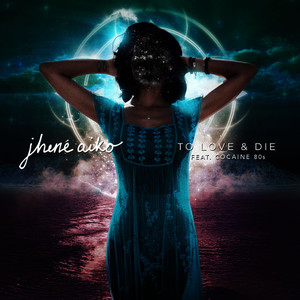 Albumcover Jhené Aiko / Cocaine 80s - To Love & Die