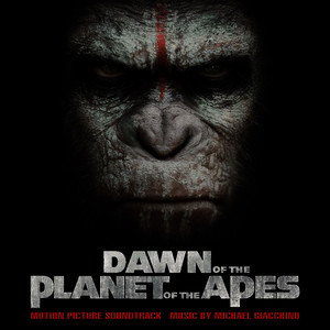 Albumcover Michael Giacchino - Dawn of the Planet of the Apes (Original Motion Picture Soundtrack)