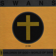 Swans - Children of God/World of Skin