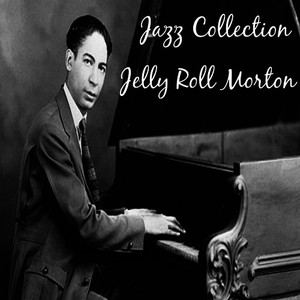 Albumcover Jelly Roll Morton - Jazz Collection: Jelly Roll Morton
