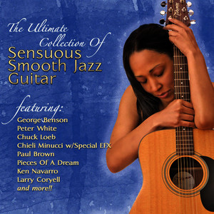 Albumcover Various Artists - The Ultimate Collection Of Sensuous Smooth Jazz Guitar